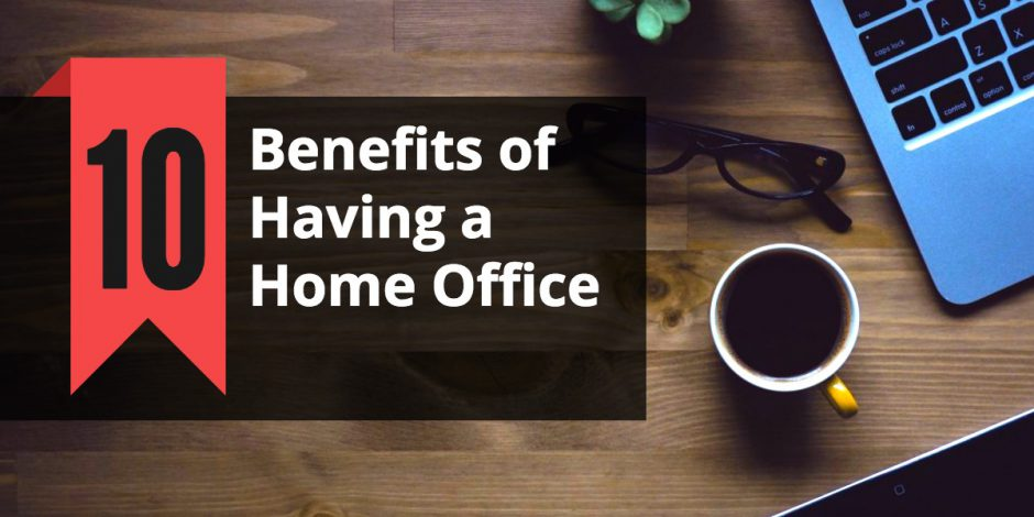 10-benefits-of-having-a-home-office